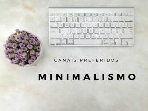 canais-preferidos-sobre-minimalismo