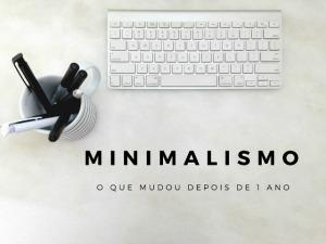 minimalismo-o-que-mudou-depois-de-1-ano