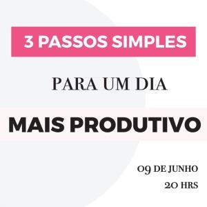 3-passos-simples-para-um-dia-mais-produtivo